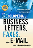 The encyclopedia of business letters, faxes, and e-mail : features hundreds of model letters, faxes, and e-mail to give your business writing the attention it deserves