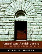 American architecture : an illustrated encyclopedia