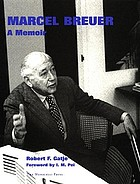 Marcel Breuer : a memoir