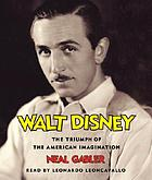 Walt Disney the triumph of the American imagination