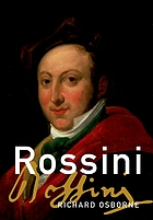Rossini his life and works
