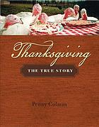 Thanksgiving : the true story