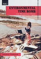 Environmental time bomb : our threatened planet