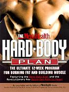 The men's health hard-body plan : the ultimate 12-week program for burning fat and building muscle : featuring the hard-body diet and the revolutionary new quick-set path to power