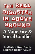 The real disaster is above ground : a mine fire & social conflict