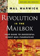 Revolution in the mailbox : your guide to successful direct mail fundraising