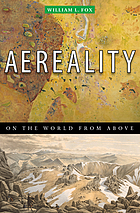 Aereality : essays on the world from above