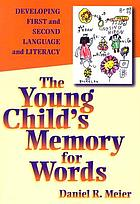 The young child's memory for words : developing first and second language and literacy