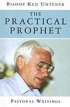 The practical prophet : pastoral writings