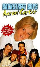 Backstreet Boys : Aaron Carter : an unauthorized biography