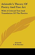 Aristotle's theory of poetry and fine art : with a critical text and translation of the Poetics