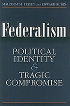 Federalism : political identity and tragic compromise