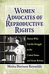 Women advocates of reproductive rights : eleven who led the struggle in the United States and Great Britain