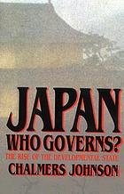 Japan, who governs? : the rise of the developmental state