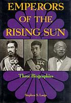 Emperors of the rising sun : three biographies