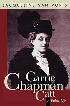Carrie Chapman Catt : a public life