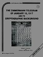 The Zimmermann telegram of January 16, 1917, and its cryptographic background