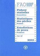 Fishery statistics : commodities = Statistiques des pêches : produits = Estadísticas de pesca : productos