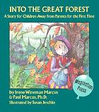 Into the great forest : a story for children away from parents for the first time