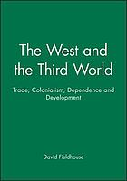 The West and the Third World : trade, colonialism, dependence, and development