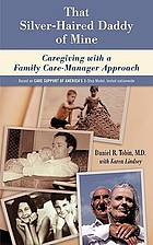 That silver-haired daddy of mine : family caregiving with a nurse care-manager approach