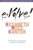 Evolve! : succeeding in the digital culture of tomorrow