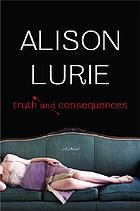 Truth and consequences : a novel
