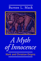A myth of innocence : Mark and Christian origins
