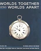 Worlds Together, Worlds Apart . a history of the world from the beginnings of humankind to the present