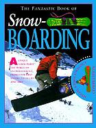 The fantastic book of snow-boarding