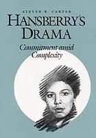 Hansberry's drama : commitment amid complexity