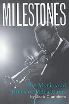 Milestones : the music and times of Miles Davis