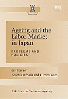 Ageing and the labor market in Japan : problems and policies