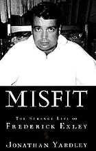 Misfit : the strange life of Frederick Exley