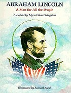Abraham Lincoln : a man for all the people : a ballad