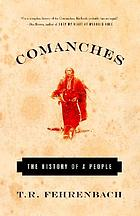Comanches : the history of a people