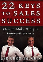 22 keys to sales success how to make it big in financial services