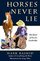 Horses never lie : the heart of passive leadership