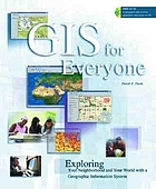 GIS for everyone : exploring your neighborhood and your world with a geographic information system