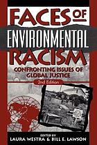 Faces of environmental racism : confronting issues of global justice