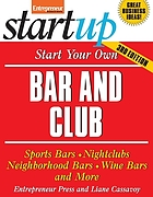 Start your own bar and club : sports bars, nightclubs, neighborhood bars, wine bars and more!