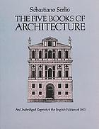 The five books of architecture : an unabridged reprint of the English edition of 1611
