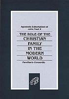 The role of the Christian family in the modern world (Apostolic exhortation) : Familiaris Consortio