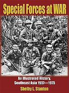 Special forces at war : an illustrated history, Southeast Asia, 1957-1975
