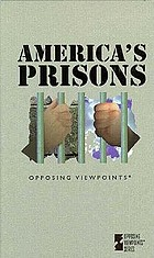 America's prisons : opposing viewpoints