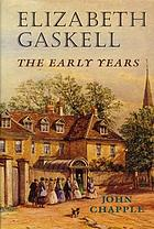 Elizabeth Gaskell : the early years