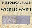 Historical maps of World War I
