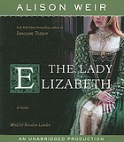 The Lady Elizabeth a novel