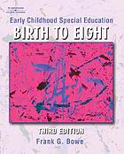 Birth to eight : early childhood special education
