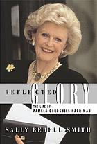 Reflected glory : the life of Pamela Churchill Harriman